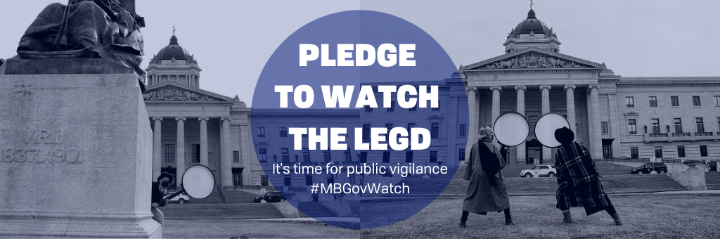 Pledge to watch with Ledge It's Time for public vigilance #MBGovWatch