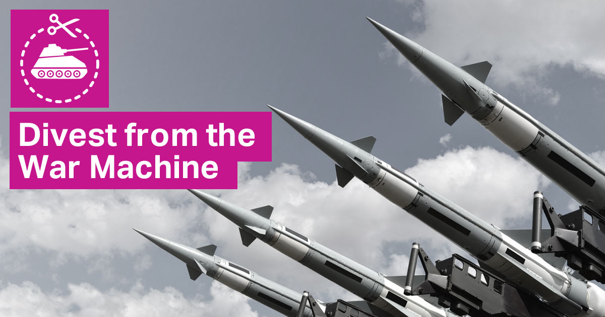 About the Campaign - Divest from the War Machine