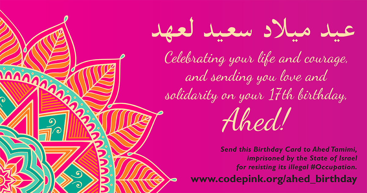 Send Ahed Tamimi Love And Solidarity On Her Birthday Codepink