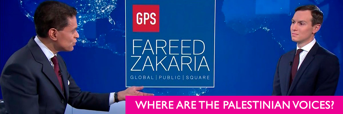 Fareed Zakaria: Where are the Palestinian Voices?