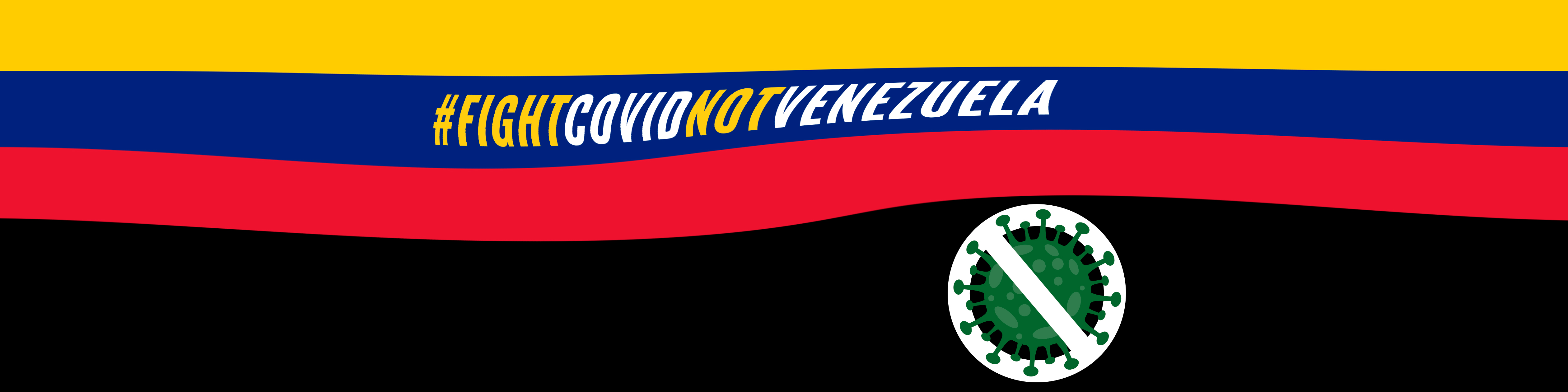 FIGHT COVID NOT VENEZUELA