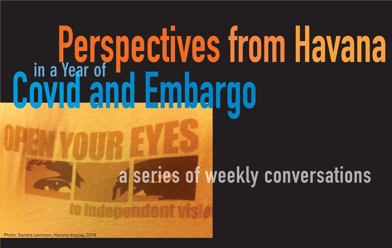 Perspectives from Havana in a Year of Covid and Embargo. Sociologist and Feminist Marta Nuñez (Week 3 of 5)