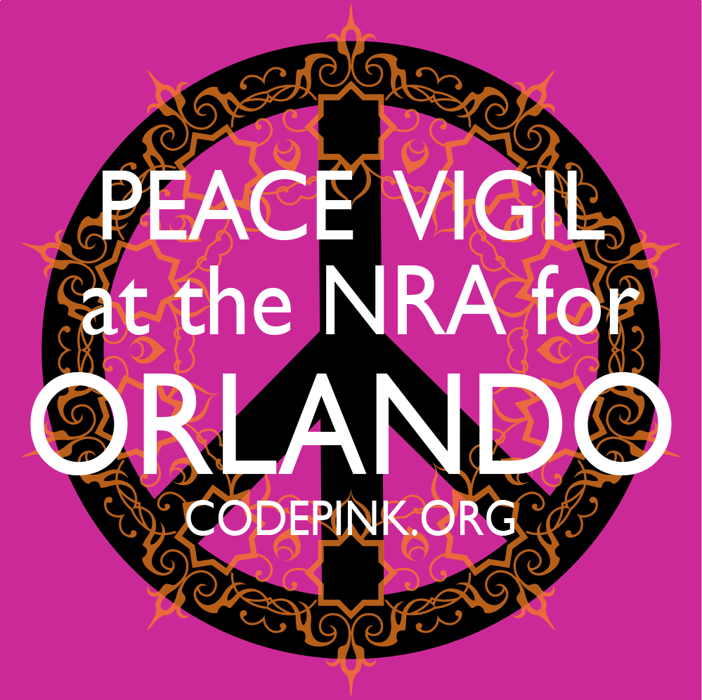 Peace Vigil at the NRA for for Orlando ~ CodePink.org