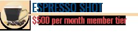 Espresso Shot | $500 per month member tier | Coffee Friends