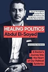 Dr._Abdul_El-Sayed_Healing_Politics_81nf6ubjiJL.SR160_240_BG243_243_243.jpg