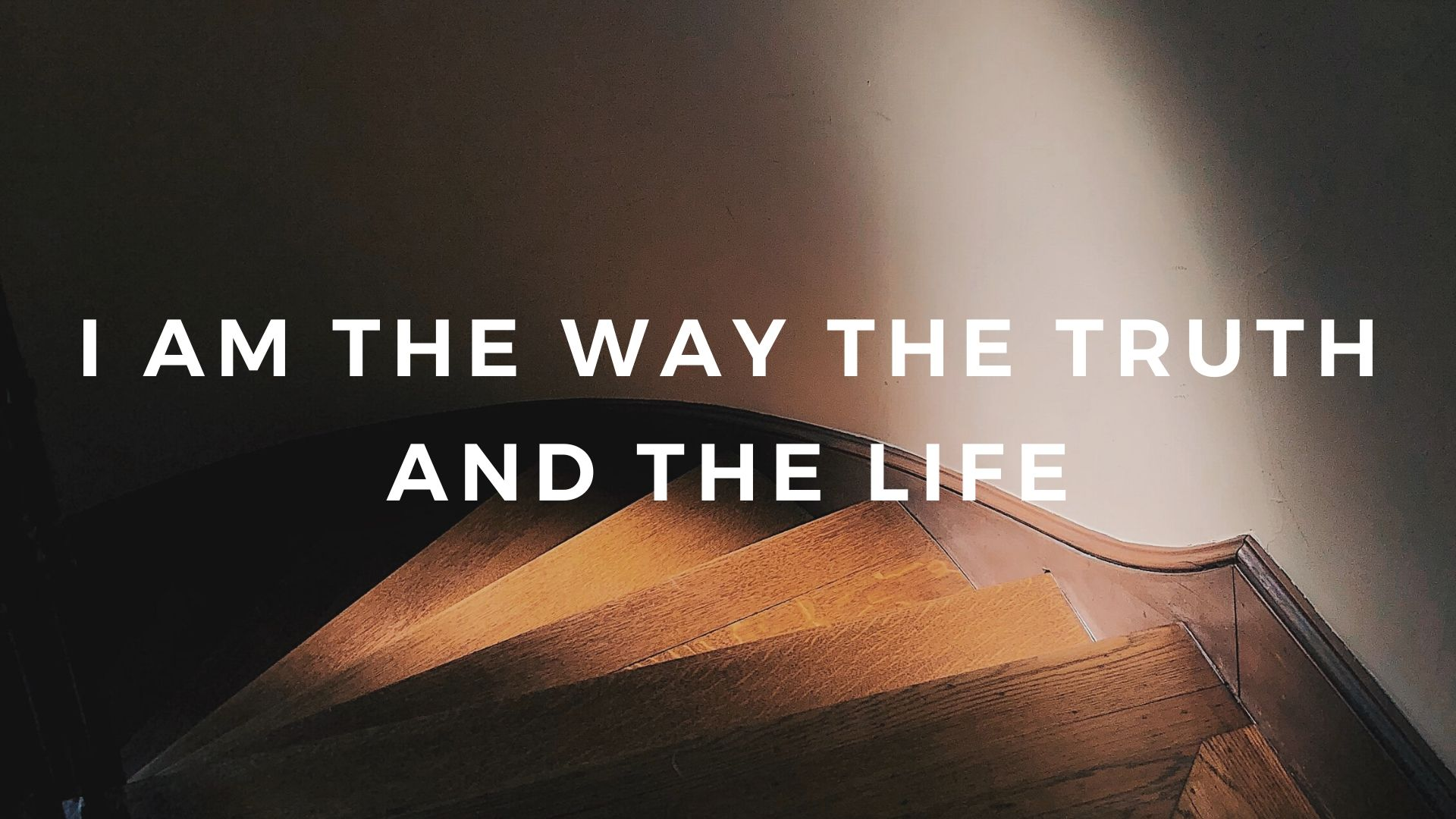 I Am the Way the Truth and the Life - Common Grace