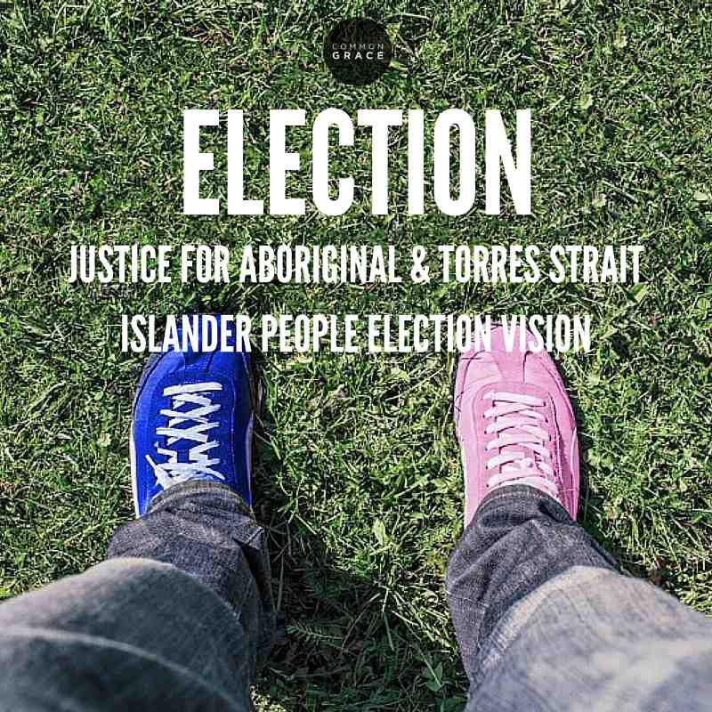 Aboriginal & Torres Strait Islander People Election Vision