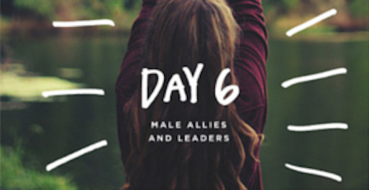 DAY 6 - Male Allies & Leaders