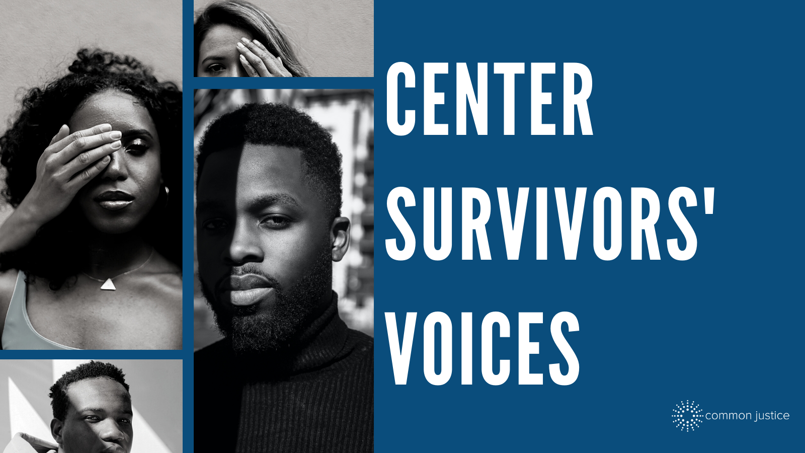 """A collage of young Black people looking forward with text written in white that says """"Center Survivor's Voices."""""""