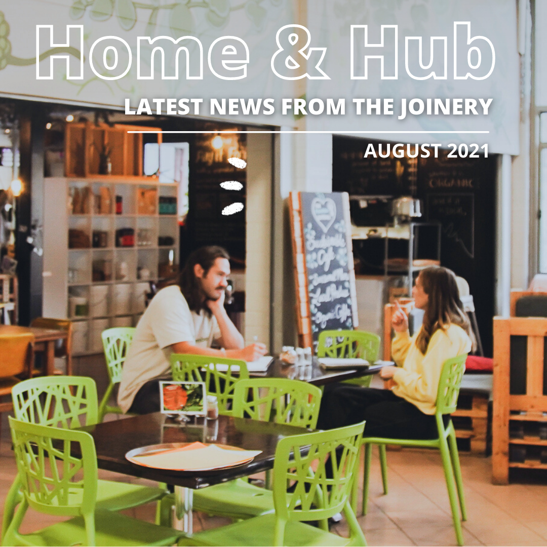 Home & Hub: Joinery News August 2021