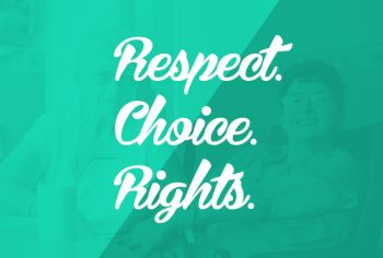 RESPECT. CHOICE. RIGHTS.