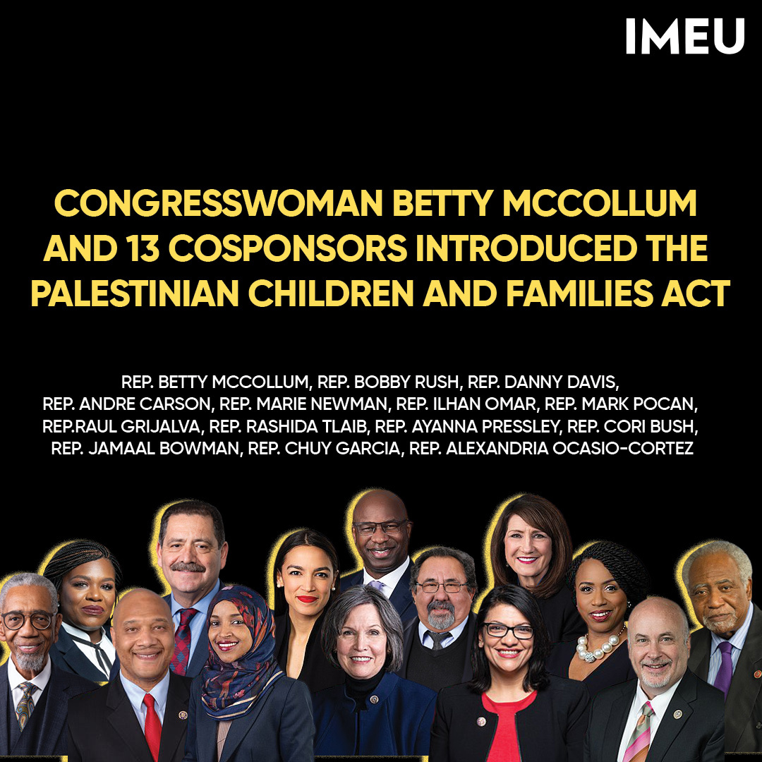 13 Members of Congress signed on as original cosponsors of the McCollum bill, known as The Palestinian Children and Families Act. (Image Credit: IMEU)