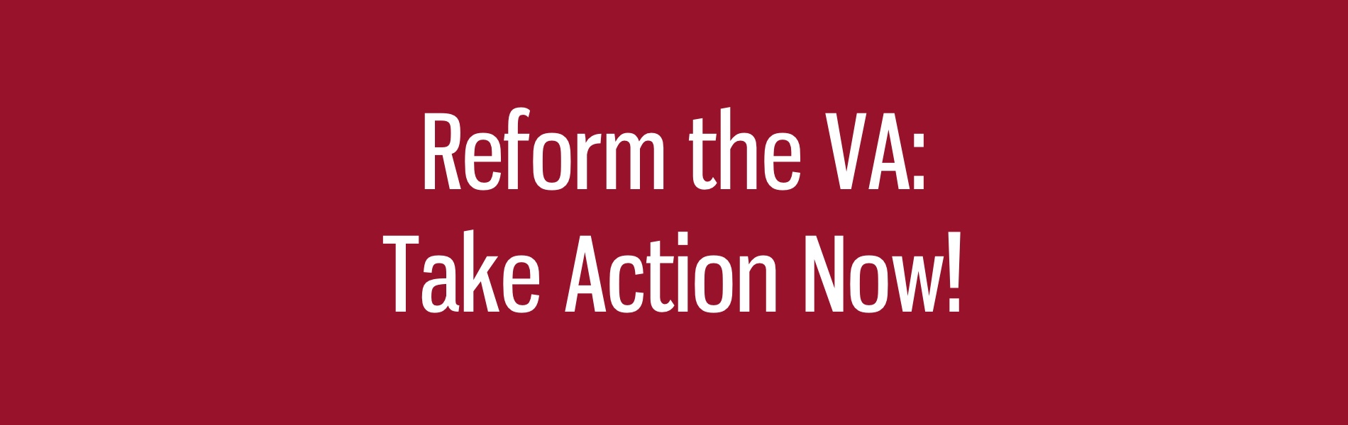 Support Our Veterans: Reform The VA