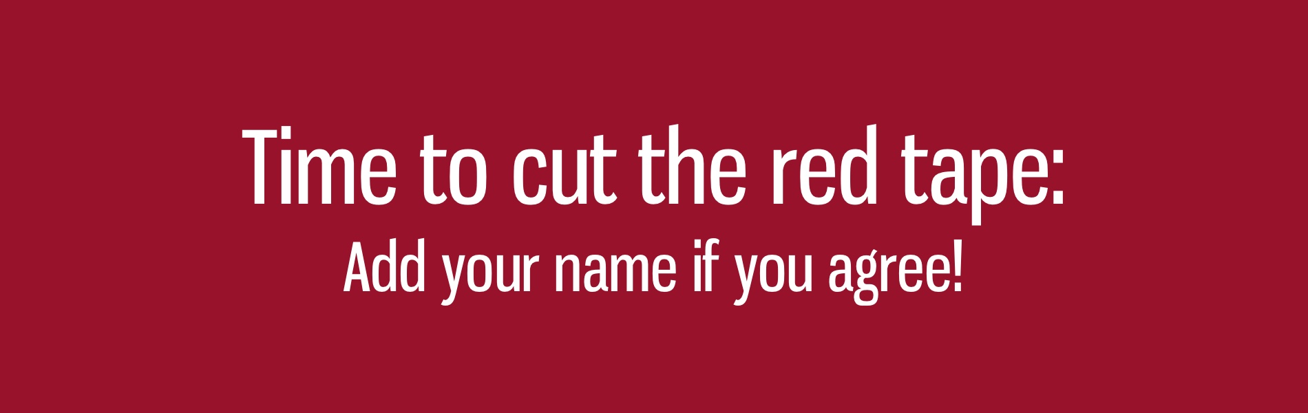 Cut The Red Tape: Add Your Name