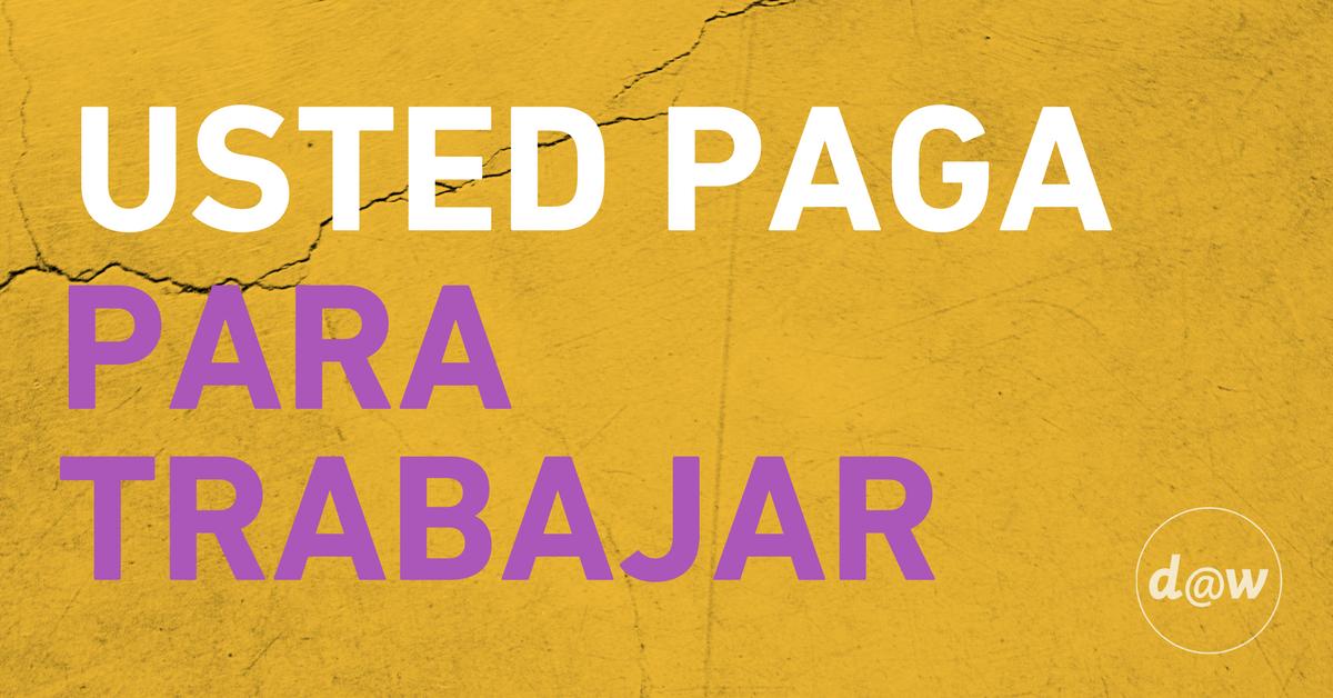 _ESP__CT-_Usted_paga_para_trabajar.png