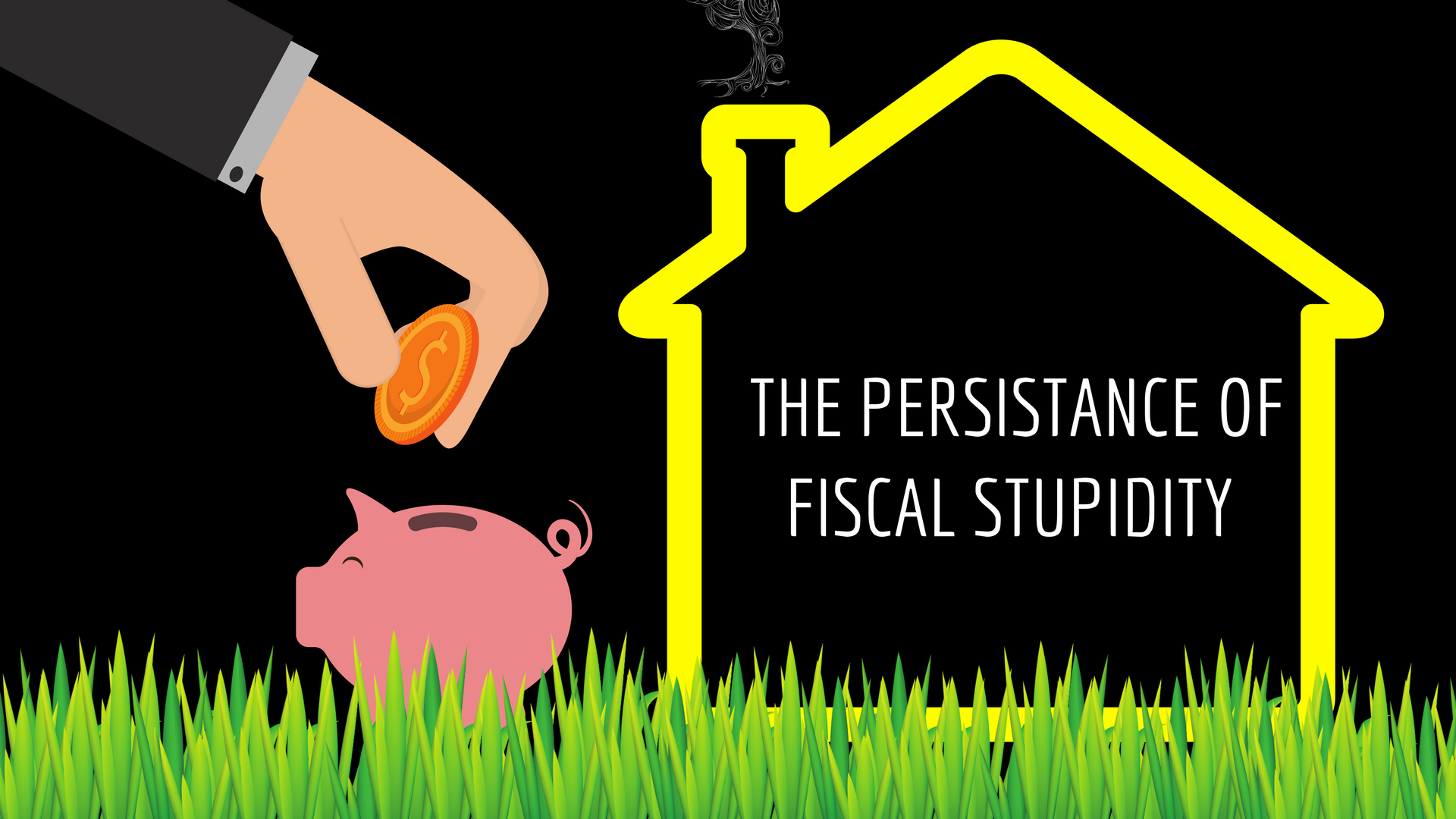 Persistence_of_Fiscal_Stupidity_.png