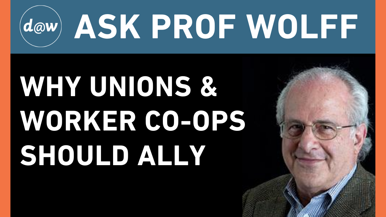 AskProfWolff_Unions_Worker_Coops.png