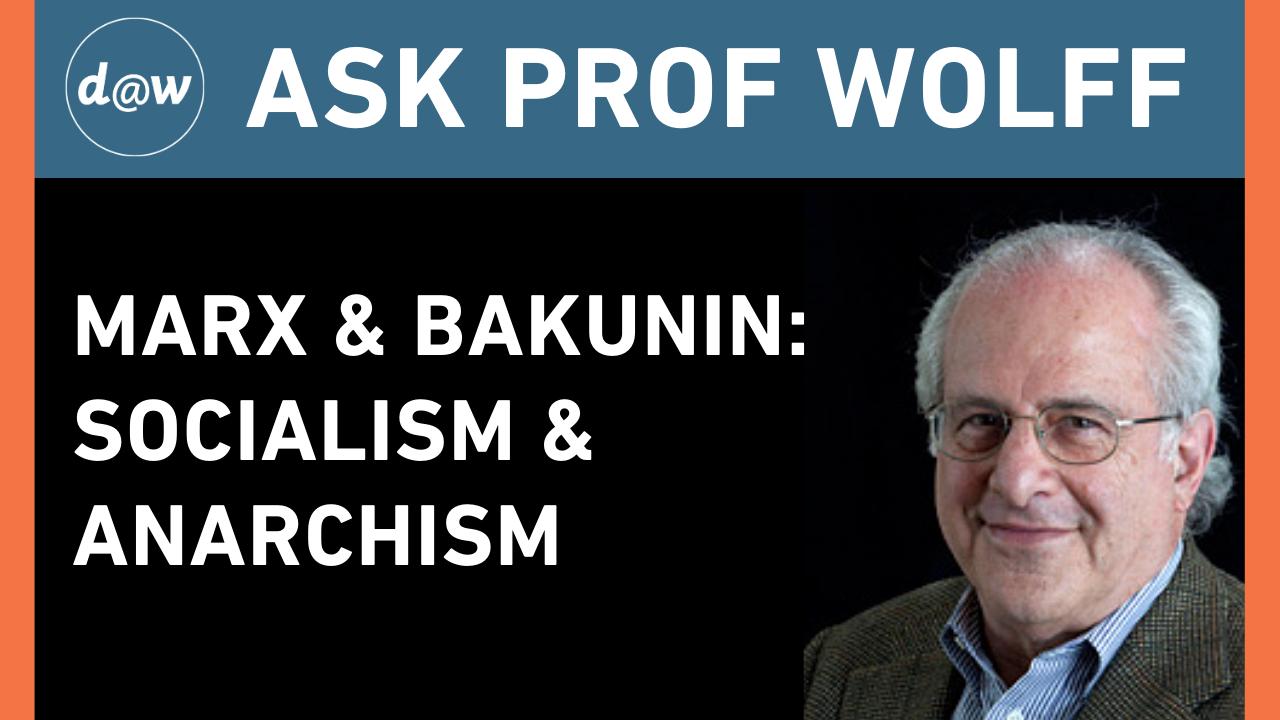 AskProfWolff_Marx_Bakunin.png