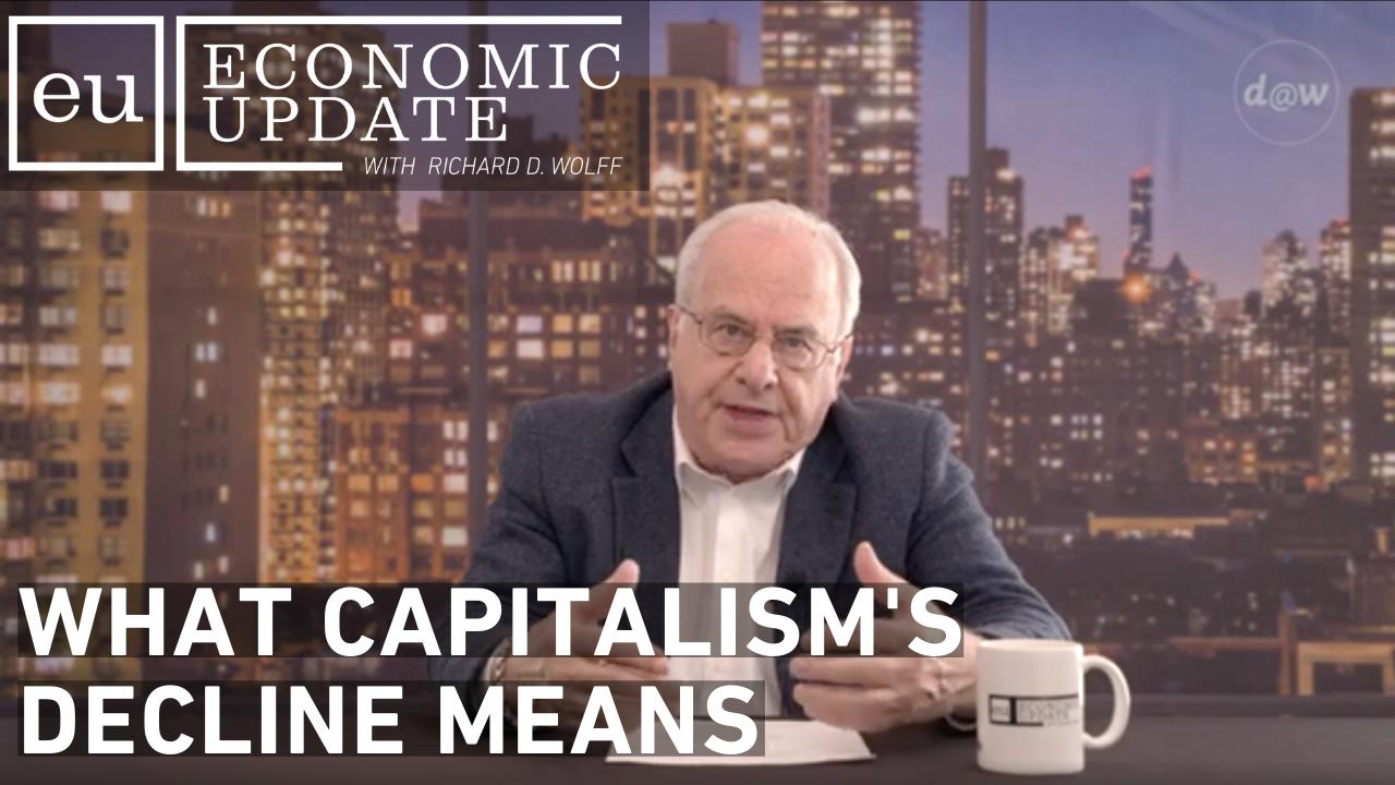 EU_S10_E46_What_Capitalism_Decline_Means.png