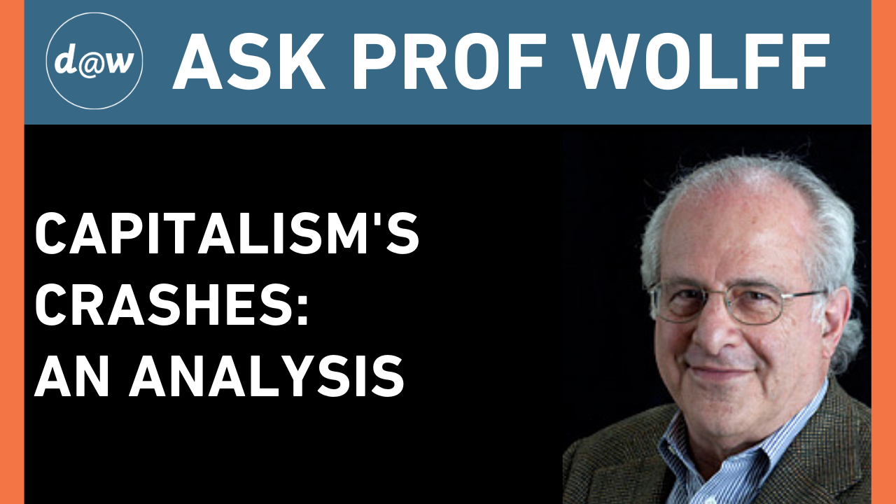 AskProfWolff_Capitalism_Crashes.png