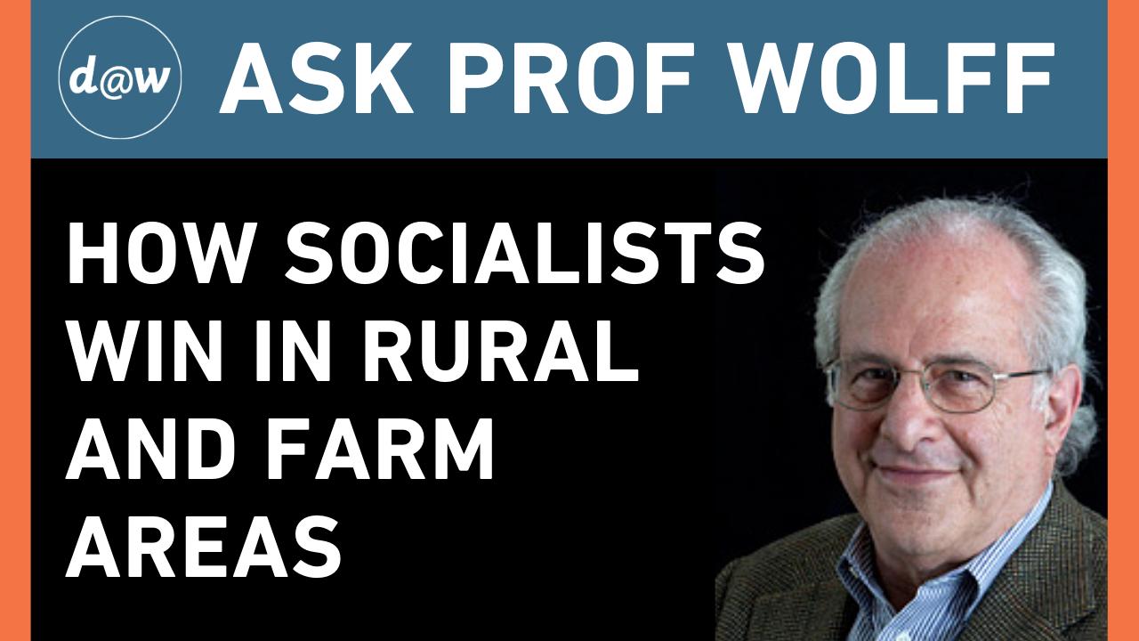AskProfWolff_Socialists_Rural_Farm_Areas.png
