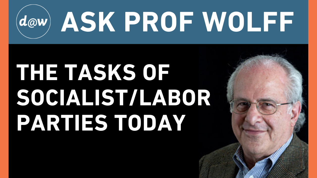 AskProfWolff_Socialist_Labor_Parties.png