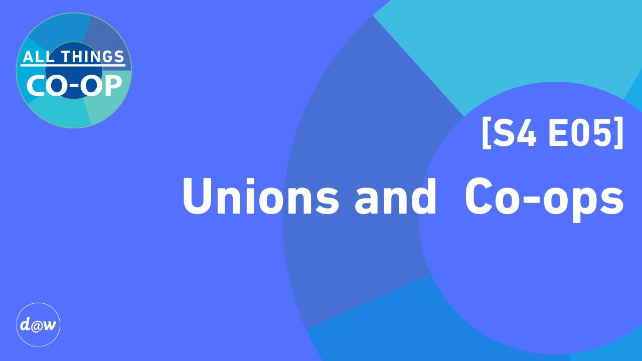 ATC_Cover_S4_E05_Unions_Coops.png