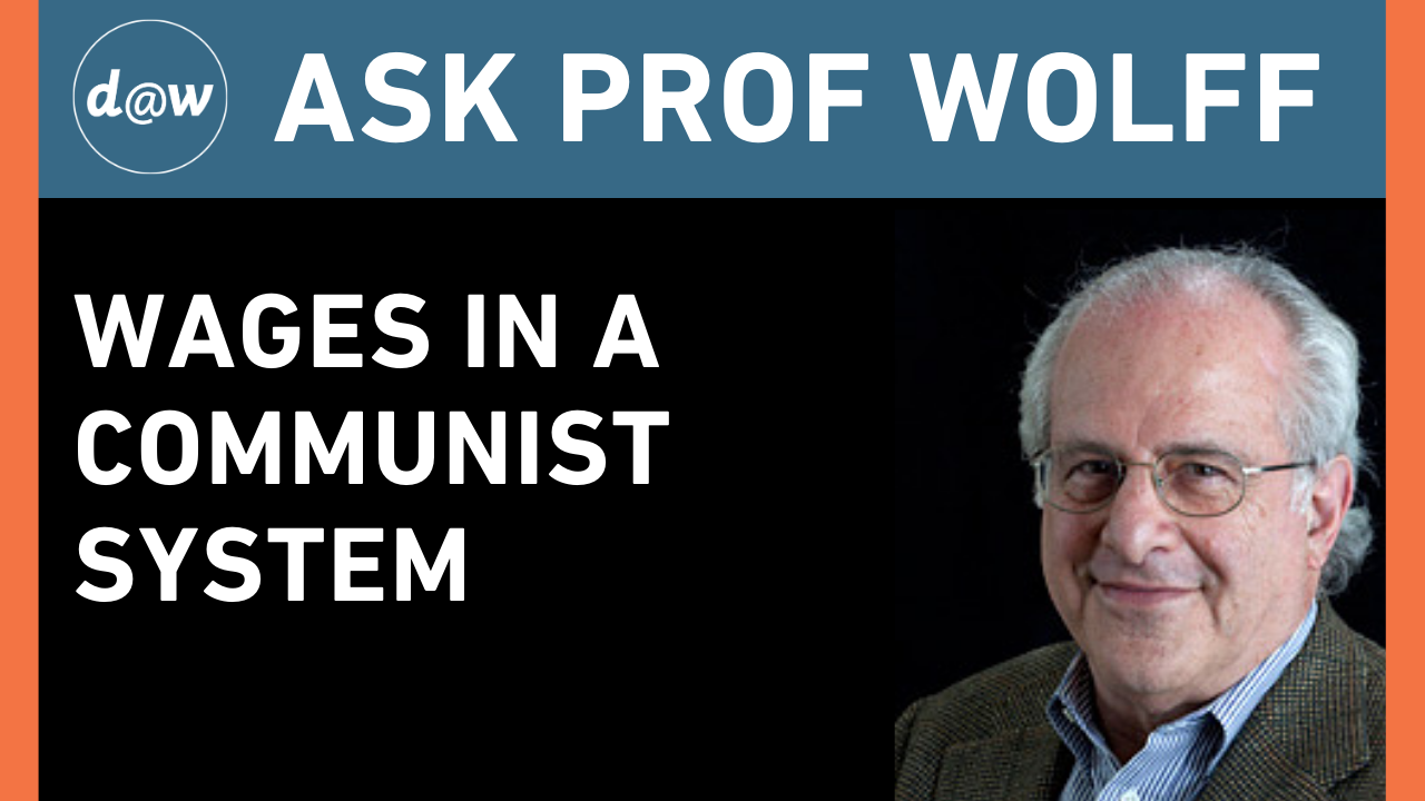 AskProfWolff_Wages_communist_system.png