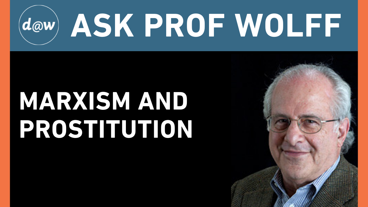 Ask_Prof_Wolff_Marxism_Prostitution.png