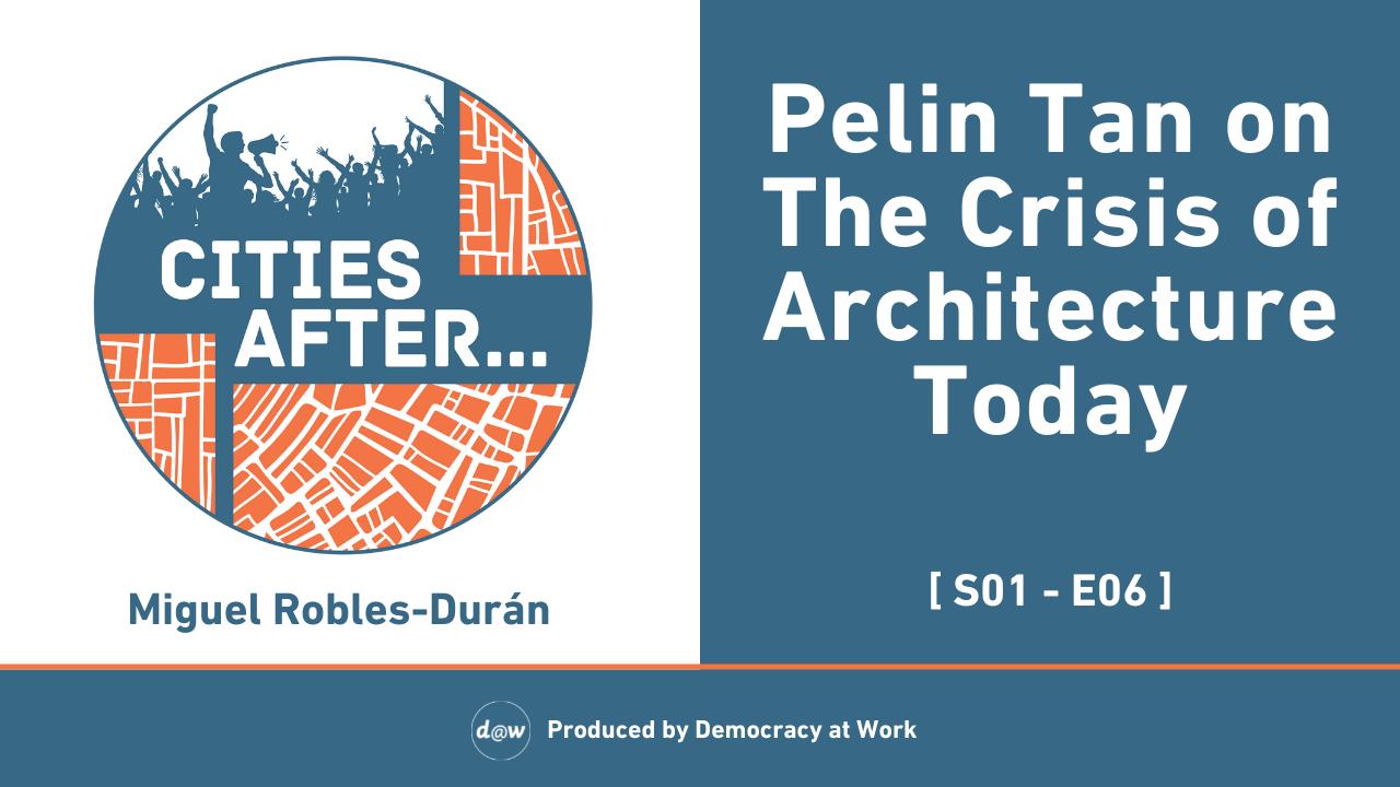 CitiesAfter_Thumbnail_S1_E6_PelinTan_Crisis_Architecture.png