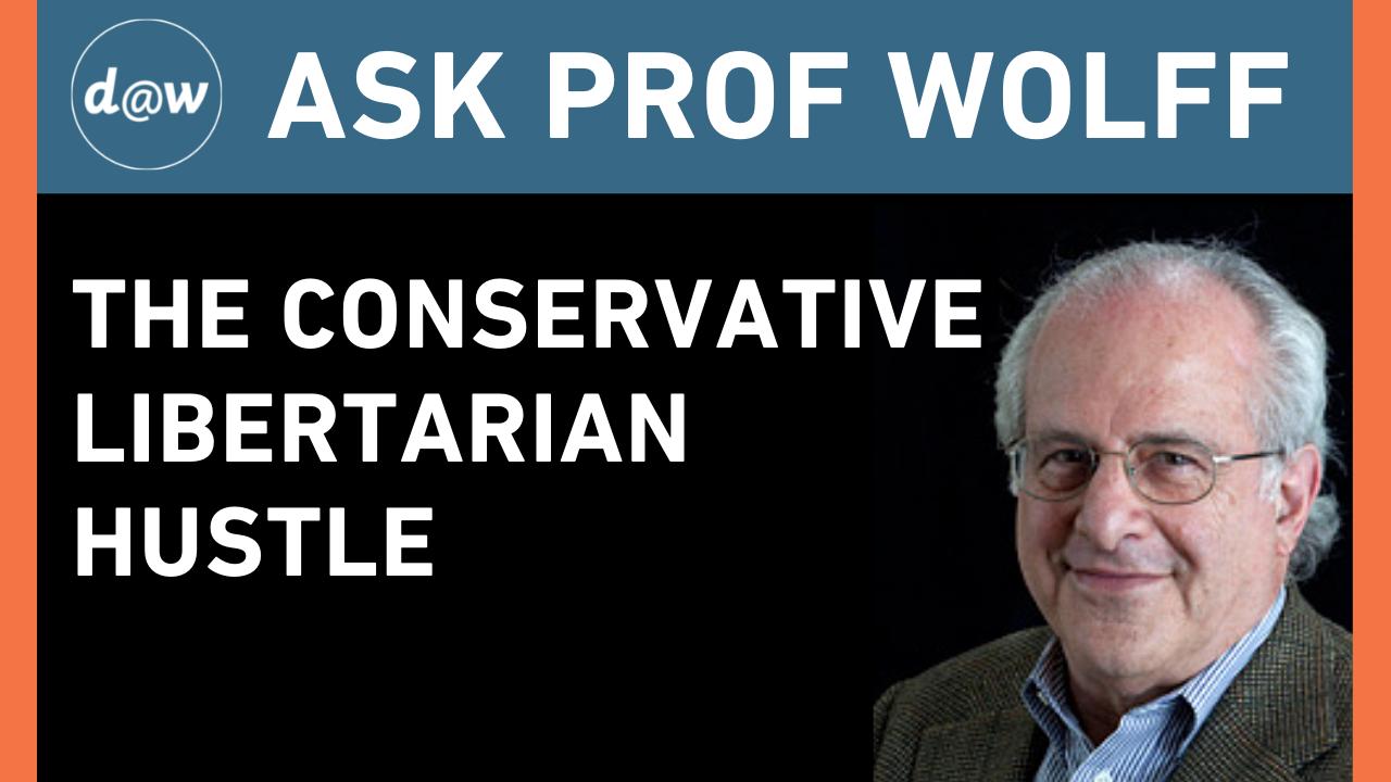 Ask_Prof_Wolff_Libertarian.png