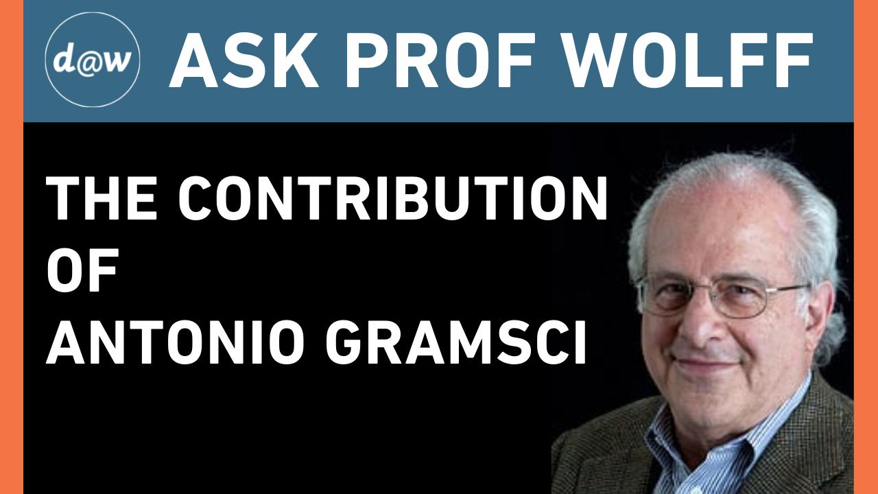 Ask_Prof_Wolff_AntonioGramsci.png