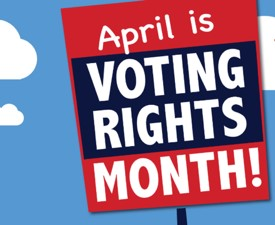 April Is Voting Rights Month