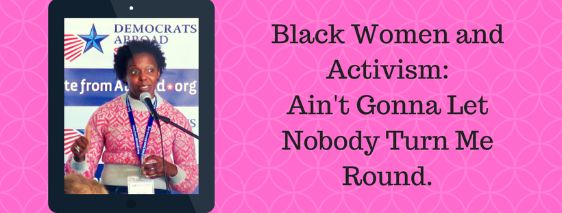 Copy_of_Black_Women_and_Activism_-_Ain´t_Gonna_Let_Nobody_Turn_Me_Round..png
