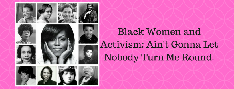 Black_Women_and_Activism_-_Ain´t_Gonna_Let_Nobody_Turn_Me_Round..png