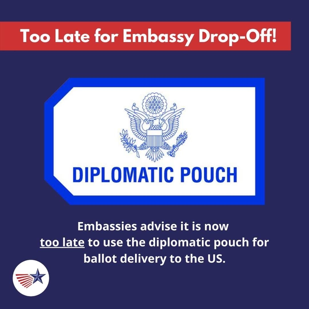 Too late to drop ballots at Embassy's & Consulates