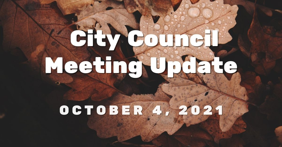City Council Meeting Update, October 4, 2021