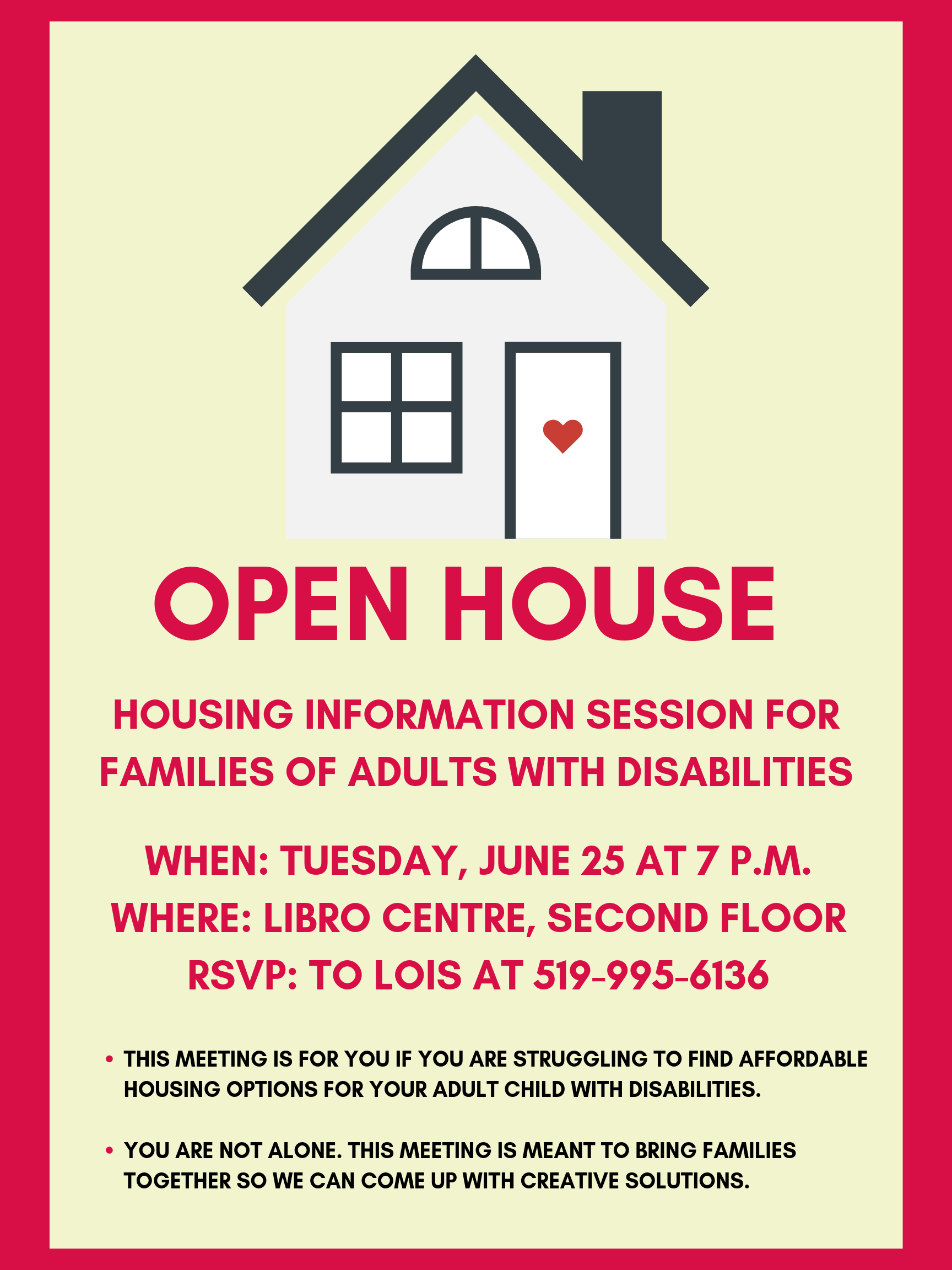 A poster with a picture of house advertising the event at the Libro Centre on July 25th at 7 p.m.
