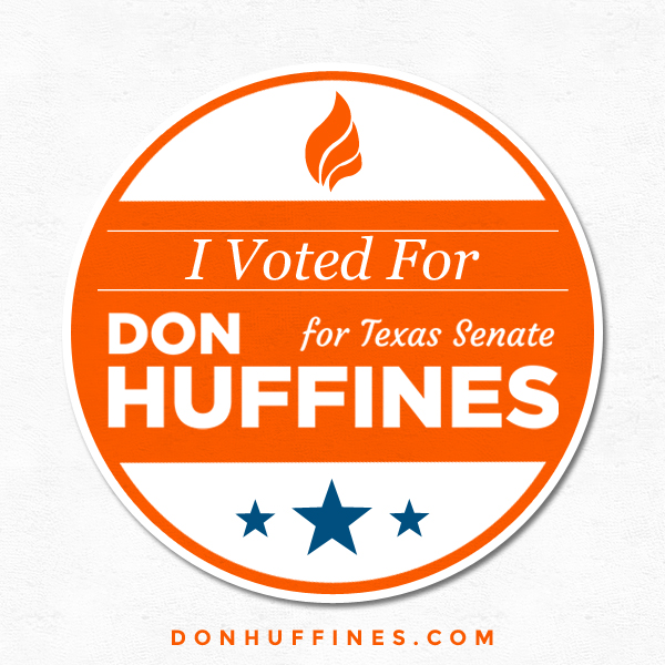 Early Voting Don Huffines I Voted in the Republican Primary