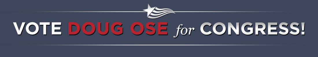 Vote Doug Ose for Congress!