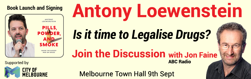 Join John Faine to discuss Is it time to legalise and regulate drugs, Melb Town Hall, Sept 9.