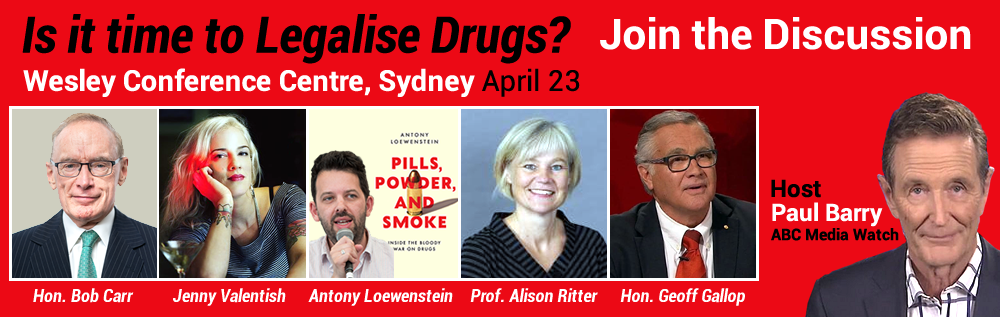 Join Paul Barry, Bob Carr and Geoff Gallop in a panel discussion on Drug policy, Sydney 23rd April