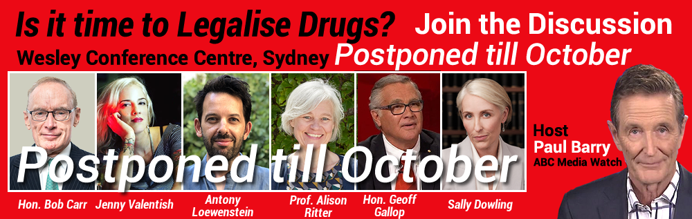 Postponed till October 2020, Join Paul Barry, Bob Carr and Geoff Gallop in a panel discussion on Drug policy, Sydney date to be announced