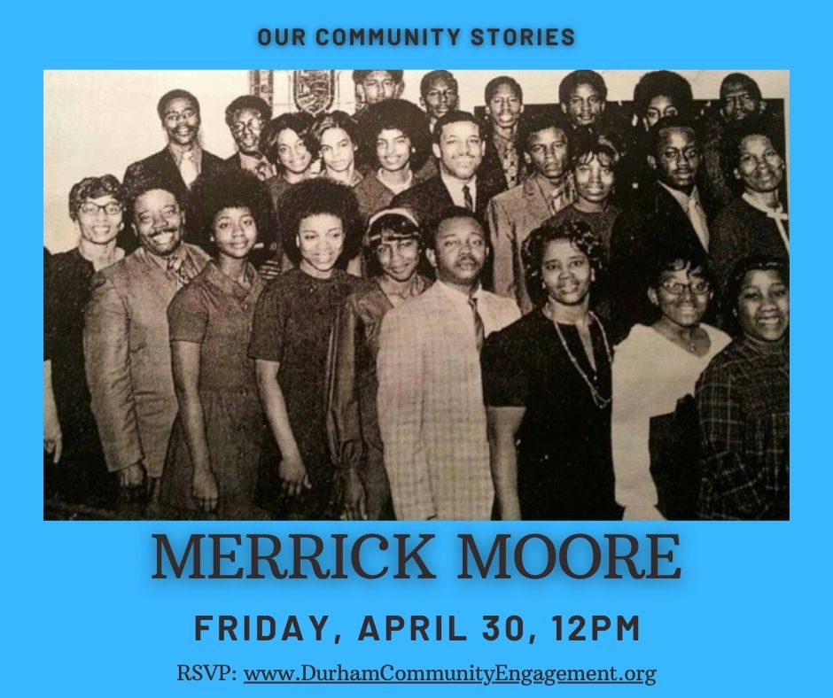 Graphic with Merrick Moore Our Community Stories details. Zoom stream is Friday, April 30 at 12 p.m. Register for the link at durhamcommunityengagement.org/events