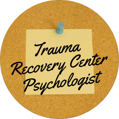 Trauma Recovery Center Psychologist