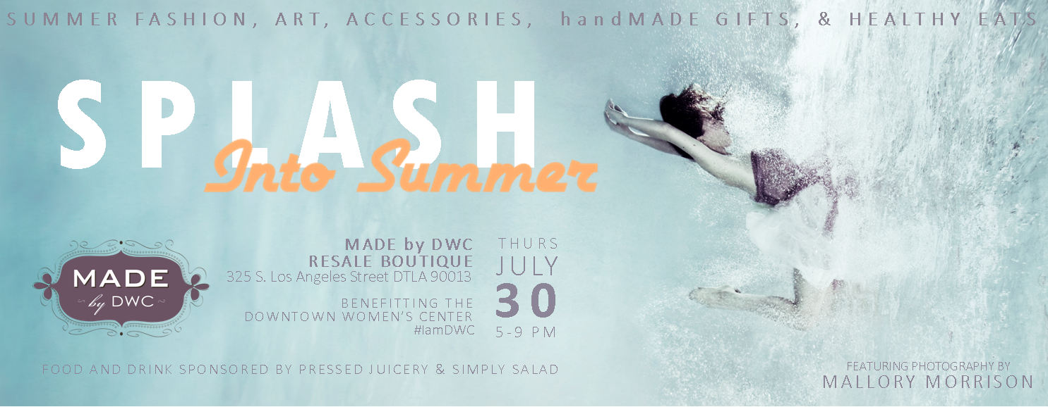 Splash Into Summer with MADE by DWC on July 30 from 5-9pm!