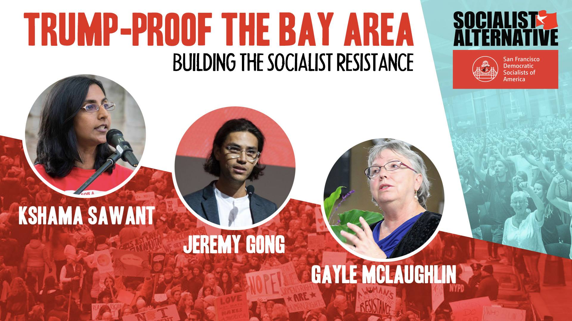 Trump-Proof the Bay Area! Building the Socialist Resistance