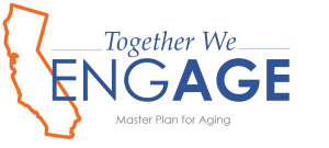California Master Plan for Aging:Together We Engage
