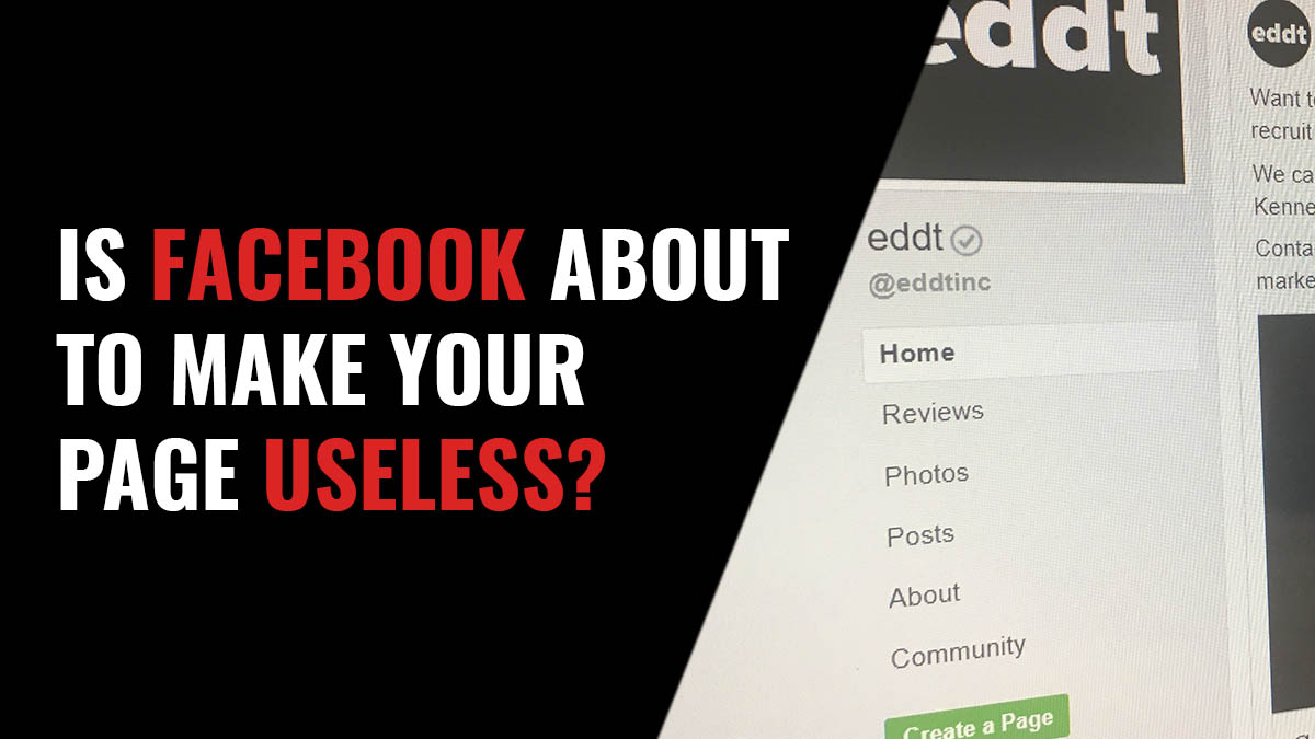 Is Facebook about to make your Page useless?