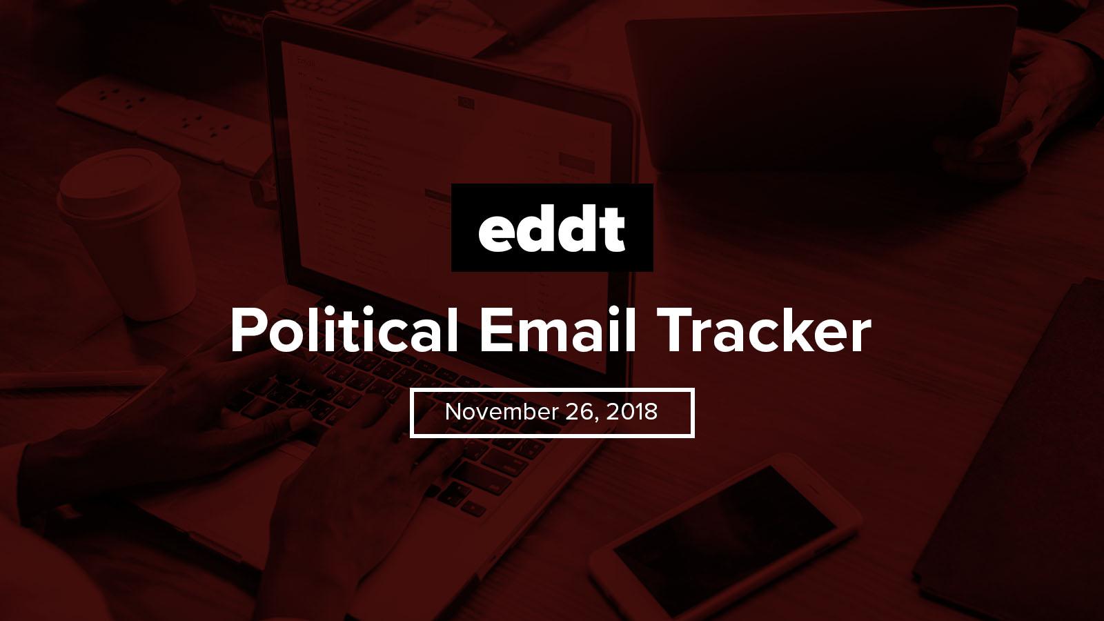 Political Email Tracker - November 26, 2018